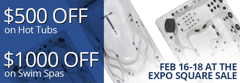 $500 off Hot Tubs or $1000 off Swim Spas February 16th through 18th, 2018 only at the Expo Square Sale